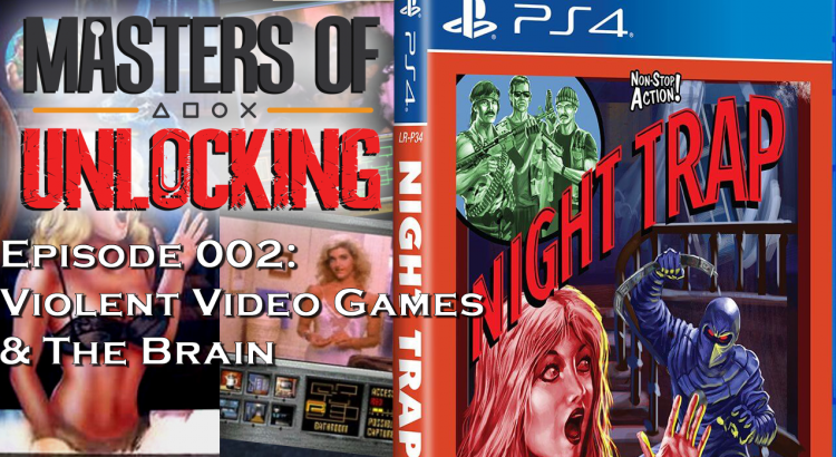 Episode 002 - Violent Video Games & The Brain